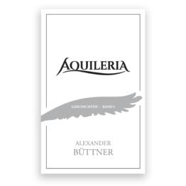 Das Cover von AQUILERIA Geschichten Band I.